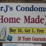 Home made condoms are a good example of a bad idea.