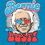 Bernie or Bust? Okay.