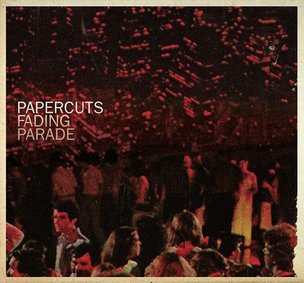 Papercuts 'Fading Parade'