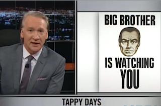 Bill Maher Big Brother